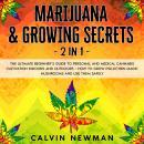 Marijuana & Growing Secrets - 2 in 1 Audiobook