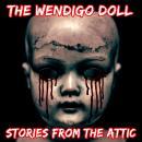 The Wendigo Doll: A Short Horror Story Audiobook