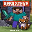 Hero Steve Book 1: The Quest for Boney Pete Audiobook