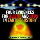 Four Evidences for Aliens and UFOs in Earth's History Audiobook
