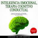 Inteligencia Emocional, Terapia Cognitivo Conductual [Emotional Intelligence, Cognitive Behavioral T Audiobook
