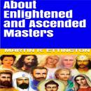 About Enlightened and Ascended Masters Audiobook