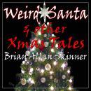 Weird Santa: & other Xmas Tales Audiobook