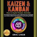 KAIZEN & KANBAN: How to Exploit Kaizen Activities. The Perpetual Improvement as a Key to High-Perfor Audiobook