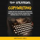 Copywriting: Learn the Top Copywriting Strategies and Take Your Content Marketing and Writing Skills Audiobook