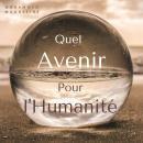 Quel Avenir Pour l'Humanité ? Audiobook