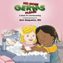 No More Germs Please: A Book On Handwashing Audiobook
