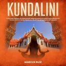 Kundalini: Guided Yoga Meditation for Healing Yourself, Awakening Chakras and Achieve Spiritual Mind Audiobook