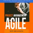 Agile Project Management: Learn the Most Important Concepts and Tools of Agile Project Management Audiobook