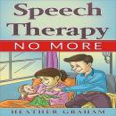 Speech Therapy No More Audiobook