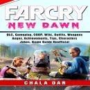 Far Cry New Dawn Game, COOP, Animals, Outfits, Weapons, Items, Tips, Walkthrough, Download, Jokes, G Audiobook