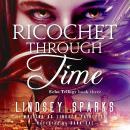 Ricochet Through Time Audiobook
