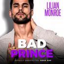 Bad Prince: An Accidental Pregnancy Romance Audiobook