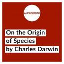 On the Origin of Species ( Unabridged 6th Edition) Audiobook