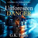 Unforeseen Danger Audiobook