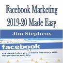 Facebook Marketing 2019-20 Made Easy Audiobook