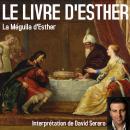 Le Livre d'Esther (La Méguila complète): La Meguila complète, interprétée en Français par David Sere Audiobook