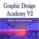Graphic Design Academy V2 Audiobook
