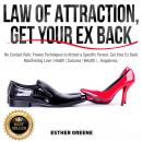 LAW OF ATTRACTION, GET YOUR EX BACK, No Contact Rule: Proven Techniques to Attract a Specific Person Audiobook