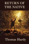 Return of the Native, The - Thomas Hardy Audiobook