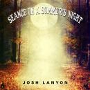 Seance on a Summer's Night Audiobook