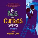 Peas and Carrots Series, The - Volume 1: A delightfully funny and poignant modern family saga Audiobook