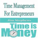 ​Time Management For Entrepreneurs, Jim Stephens