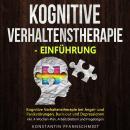 Kognitive Verhaltenstherapie - Einführung: Kognitive Verhaltenstherapie bei Angst- und Panikstörunge Audiobook