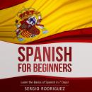 Spanish for Beginners: Learn the Basics of Spanish in 7 Days Audiobook