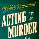 'Acting Can Be Murder': A Fun, Twisty Mystery Audiobook