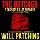 The Butcher: A Cockney Killer Thriller Audiobook