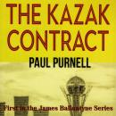 The Kazak Contract: Murder and Treachery in James Ballantyne's adventure in Kazakhstan Audiobook