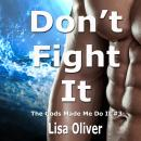 Don't Fight It, Lisa Oliver