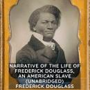Narrative of the Life of Frederick Douglass, an American Slave  (Unabridged), Frederick Douglass