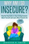 Why am I so insecure? Step-by-Step Guide to Stop Feeling Insecure About Yourself and Lead a More Pre Audiobook