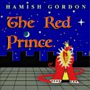 Red Prince: A Fairy Tale, Hamish Gordon