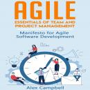 Agile: Essentials of Team and Project Management.   Manifesto for Agile Software Development, Alex Campbell