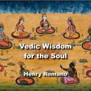 Vedic Wisdom for the Soul: Exploring the Cosmos and Cosmic Yuga Cycles Audiobook