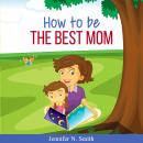 How To Be The Best Mom Audiobook