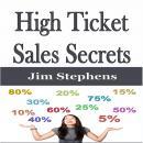 High Ticket Sales Secrets Audiobook