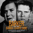 Ma Barker and the Barker-Karpis Gang: The Controversial History of the Criminal Gang during the Grea Audiobook