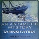 An Antarctic Mystery (ANNOTATED) Audiobook