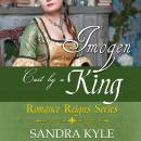 Imogen: Cast By A King Audiobook