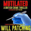 Mutilated: A British Crime Thriller Audiobook