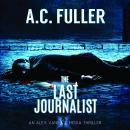 The Last Journalist: An Alex Vane Media Thriller Audiobook