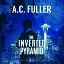 The Inverted Pyramid: An Alex Vane Media Thriller, Book 2 Audiobook