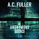 The Anonymous Source: An Alex Vane Media Thriller Audiobook