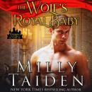 The Wolf's Royal Baby: Marked and Mated, Book 1 Audiobook