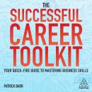 The Successful Career Toolkit: Your Quick-Fire Guide to Mastering Business Skills Audiobook