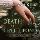 A Death at Tippitt Pond: A Sweet Iron Mystery Audiobook